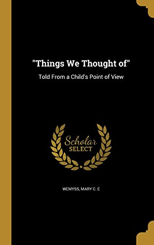 """Things We Thought of"": Told From a Child's Point of View"