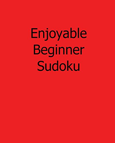 Enjoyable Beginner Sudoku: Fun, Large Print Sudoku Puzzles