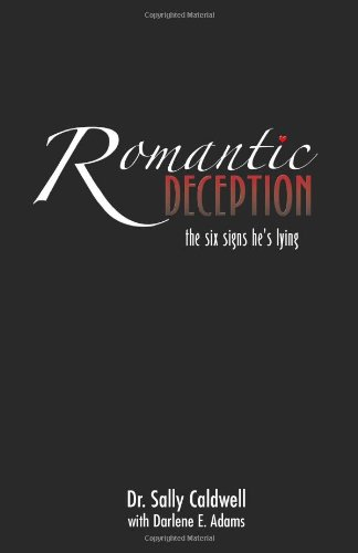 Romantic Deception: The Six Signs He's Lying: Second Edition