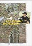 echange, troc T. Hoekstra, C. Staal - Catharijneconvent van klooster tot museum / druk 1
