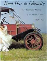 From Here to Obscurity: An Illustrated History of the Model T Ford, 1909 - 1927 (Model T Ford compare prices)