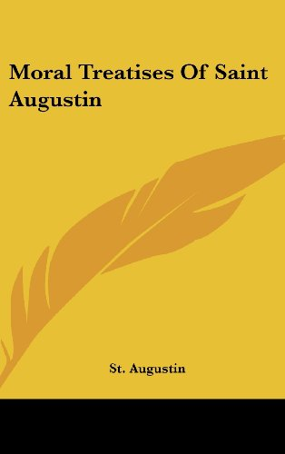 Moral Treatises of Saint Augustin