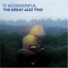 The Great Jazz Trio : 'S Wonderful by Hank Jones,&#32;John Patitucci and Jack DeJohnette