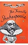 img - for By Norrie Epstein The Friendly Shakespeare: A Thoroughly Painless Guide to the Best of the Bard book / textbook / text book