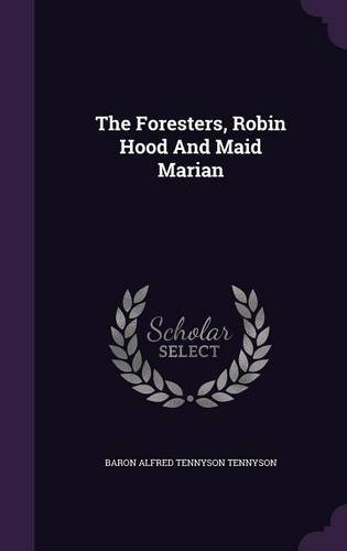 The Foresters, Robin Hood And Maid Marian