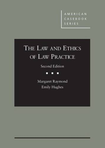 The Law and Ethics of Law Practice (American Casebook Series)