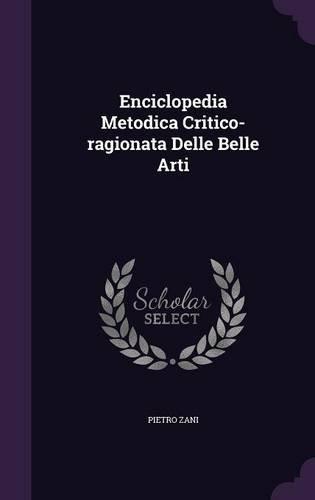 Enciclopedia Metodica Critico-ragionata Delle Belle Arti