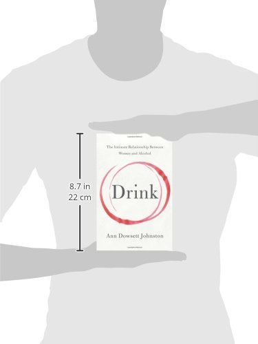 Drink The Intimate Relationshion Between Women And Alcohol