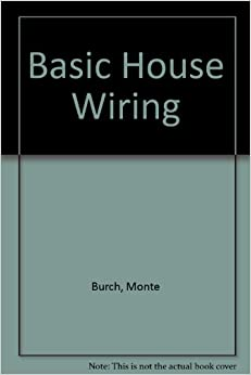 basic house wiring monte burch 9780696110337. Black Bedroom Furniture Sets. Home Design Ideas