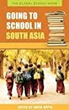 Going to School in South Asia (The Global School Room)
