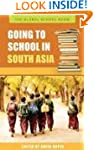 Going to School in South Asia (Global...