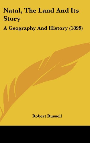 Natal, the Land and Its Story: A Geography and History (1899)