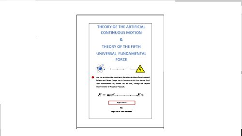 theory-of-the-artificial-continuous-motion-theory-of-the-fifth-universal-fundamental-force-teoria-de