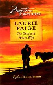 The Once and Future Wife (Montana Mavericks, Return To Big Sky Country, Book No. 4), Laurie Paige