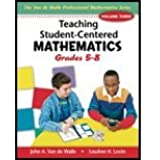 Teaching Student-Centered Mathematics - Grades 5-8, Volume 3 (06) by Walle, John A Van de - Lovin, Lou Ann H [Paperback (2005)]