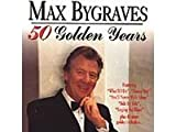 Max Bygraves 50 Golden Years