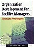 Organization development for facility managers:leading your team to success