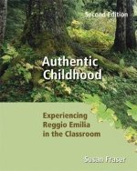 Authentic Childhood: Experiencing Reggio Emilia in the Classroom