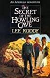 The Secret of the Howling Cave (An American Adventure #4) (0785744797) by Roddy, Lee
