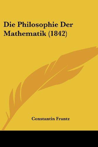 Die Philosophie Der Mathematik (1842)