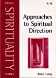 Approaches to Spiritual Direction (Spirituality)