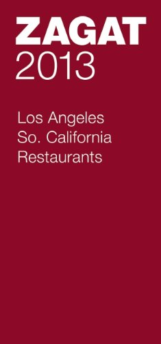 2013 Los Angeles/So. California Restaurants (Zagat Survey Los Angeles/Southern California Restaurants)