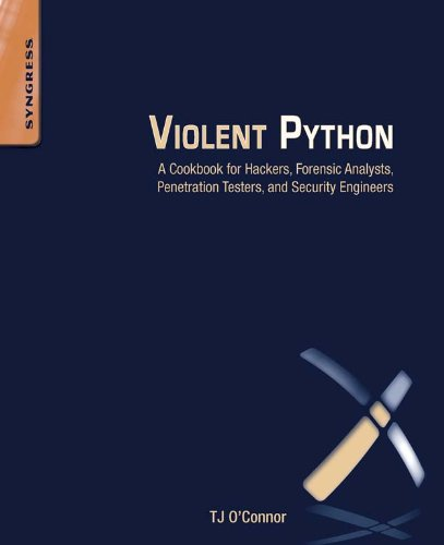 Violent Python: A Cookbook for Hackers, Forensic Analysts, Penetration Testers and Security Engineers (Metadata Programming compare prices)