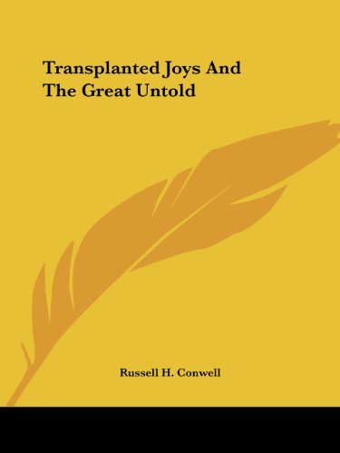 Transplanted Joys and the Great Untold