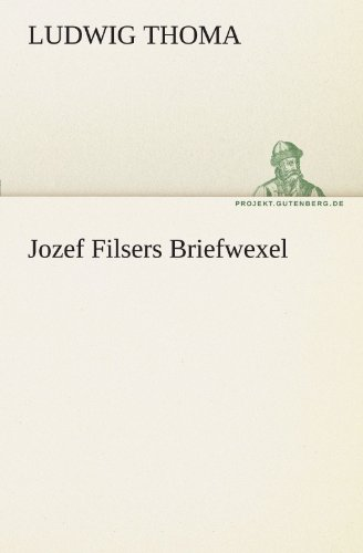 Jozef Filsers Briefwexel (German Edition), Ludwig Thoma