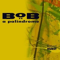 Bob: A Palindrome by Robert Hurst, Branford Marsalis, Jeff