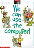 img - for We Can Use the Computers - E book / textbook / text book