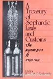 A Treasury of Sephardic Laws and Customs