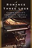 img - for A Romance on Three Legs Glenn Gould`s Obsessive Quest for the Perfect Piano [HC,2008] book / textbook / text book