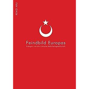 Türkei - Feindbild Europas: Die türkisch - europäischen Beziehungen der letzten 20 Jahr