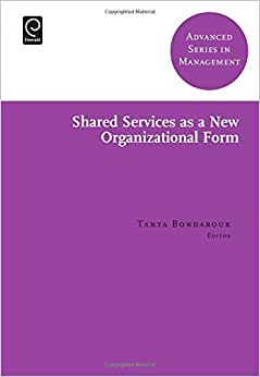 Shared Services As A New Organizational Form (Advanced Series In Management)