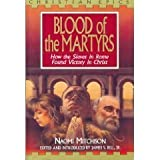 Blood of the Martyrs: How the Slaves in Rome Found Victory in Christ (Christian Epics) (0802471072) by Mitchison, Naomi