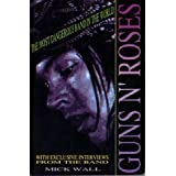 Guns N' Roses: The Most Dangerous Band in the World