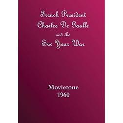 President Charles DeGaulle Six Year War