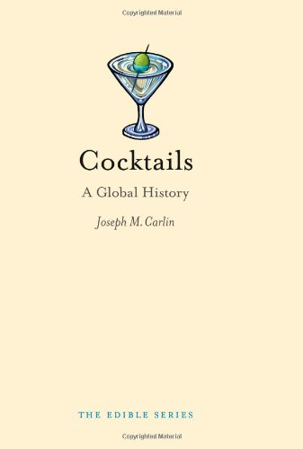 Cocktails: A Global History (Reaktion Books - Edible)