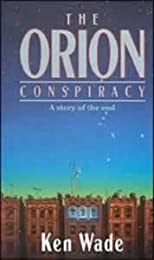 The Orion Conspiracy: A Story of the End