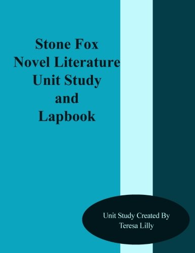 Stone Fox Novel Literature Unit Study and Lapbook (Literature Unit Stone Fox compare prices)