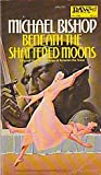 Beneath the Shattered Moons (Sphere science fiction) (0722116829) by MICHAEL BISHOP