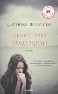 Caterina Bonvicini - L'equilibrio Degli Squali (2008)