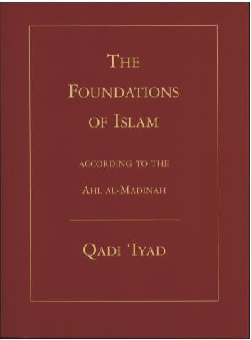 The Foundations of Islam: Qadi Iyad: 9780946430017: Amazon.com: Books