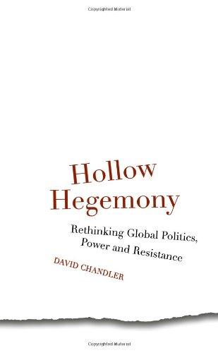 Hollow Hegemony: Rethinking Global Politics, Power and Resistance
