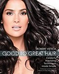 img - for Good to Great Hair: Celebrity Hairstyling Techniques Made Simple [Paperback] book / textbook / text book