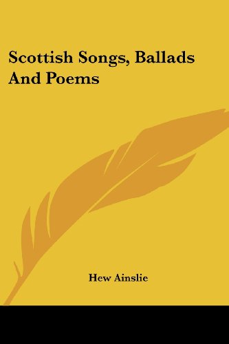 Scottish Songs, Ballads and Poems