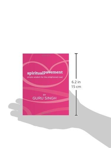 Spiritual Pavement: Simple wisdom for the enlightened road.: Volume 1