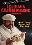 Chef Paul Prudhomme's Louisiana Cajun Magic (R) Cookbook
