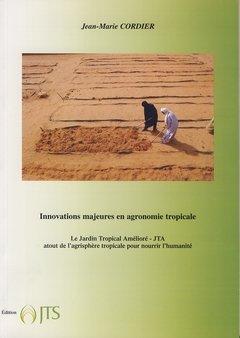Innovations Majeures en Agronomie Tropicale - le Jardin Tropical Ameliore Jta - Nourrir l'Humanité